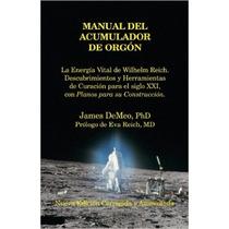 Manual Del Acumulador De Orgon: La Energia Vital De Wilhe R1