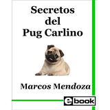 Pug Carlino Libro Adiestramiento Cachorro Adulto Crianza