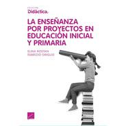 La Enseñanza Por Proyectos En Educación Inicial Y Primaria