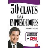 50 Claves Para Emprendedores De Andy Freire