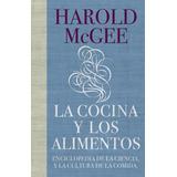La Cocina Y Los Alimentos - Harold Mcgee