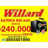 Batería De Carro Willard 850 Amperios Promoción Envió Gratis
