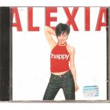Cd Alexia - Happy - Pop Italiana Eurodance Funk Rap Soul R&b