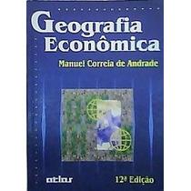 Geografia Economica - 12a Edicao - Manuel Correia De Andrade