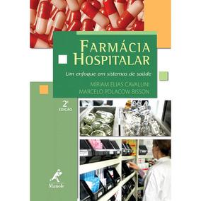 Farmácia Hospitalar: Um Enfoque Em Sistemas De Saúde Manole