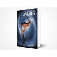 Livro O Destino De Astarte - Barbara Garrett
