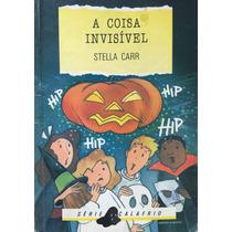 A Coisa Invisível, Série Calafrio- Stella Carr