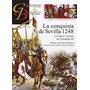 Conquista De Sevilla 1248,la (guerreros Y Batal Envío Gratis