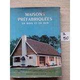 Maison Prefabriquees- Casas Prefabricadas- En Frances