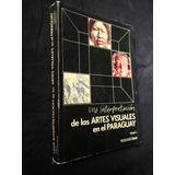 Escobar. Interpretación De Las Artes Visuales En Paraguay I