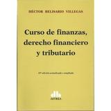 Curso De Finanzas, Dere Finan Y Tributario. Héctor Villegas