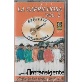 Orquesta Tipica De Juquila - La Caprichosa (cassette, Kct)