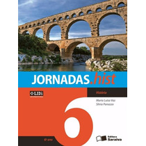Livro Jornadas História Sexto Ano (6) Editora Saraiva