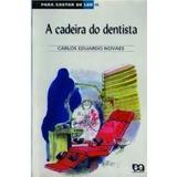 Livro A Cadeira Do Dentista Carlos Eduardo Novaes
