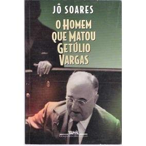 Livro-o Homem Que Matou Getulio Vargas:jô Soares-otimo