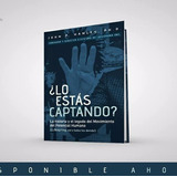 Libro Lo Estas Captando? John Hanley Coaching Transformacion