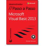 Microsoft Visual Basic 2013 - Série Passo A Passo