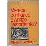 L0149 Merece Confiança O Antigo Testamento? Gleason L. Arche