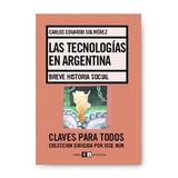 Historia Social De Tecnologías En Argentina, Envío Gratis