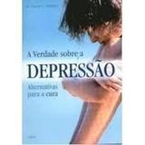 Livro A Verdade Sobre A Depressão Dr. Charles L. Whitfield