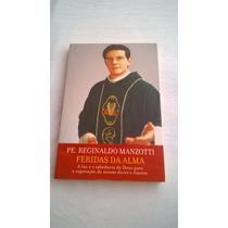 Livro Feridas Da Alma Padre Reginaldo Manzotti