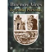 Buenos Aires. Leyendas Porteñas - Leonel Contreras