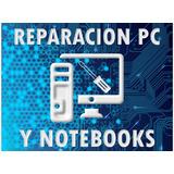 Reparación Mantenimiento Pc Notebook Netbook Tablets Windows