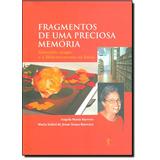 Livro - Fragmentos De Uma Preciosa Memria: Esmeralda Arago E
