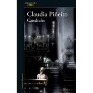 Catedrales - Claudia Piñeiro - Alfaguara - Libro Nuevo