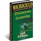 Macrociclo De Entrenamiento Para Divisiones Juveniles