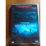 Dvd - Montado Na Bala. Original Stephen King