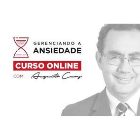 Gerenciando A Ansiedade Augusto Cury Curso Completo
