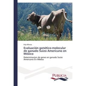 Libro Evaluacion Genetico-molecular De Ganado Suizo American