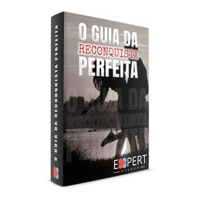 O Guia Da Reconquista Perfeita (e-book) +3 Livros Da Coleção