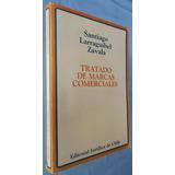 Tratado De Marcas Comerciales- Larraguibel Z.- Ed. Jurídica