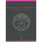 Livro - Clavícula De Salomão. As Chaves Da Magia Cerimonial