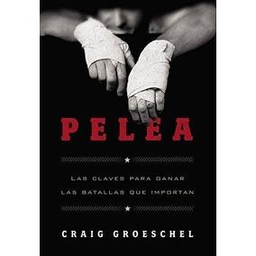 Libro Pelea: Las Claves Para Ganar Las Batallas Que Importan