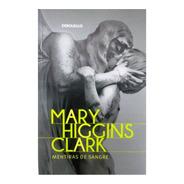Coleccion Novelas Mary Higgins Clark  Nº1 Mentiras De Sangre