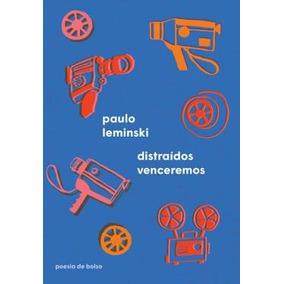 Distraidos Venceremos, Leminski, Paulo 2017