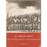 El Tercer Reich En Fotografías Y Documentos 1933-45 2 Tomos