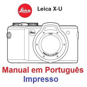 Manual Em Português Impresso Câmera Fotográfica Leica X-u