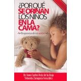 ¿por Que Se Orinan Los Niños En La Cama? (medicina (ium));
