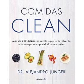 Libro Comidas Clean: Más De 200 Deliciosas Recetas Que Le De