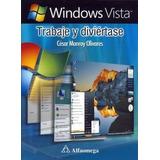 Manual De Windows Vista Trabajé Y Diviértase (nuevo) Impres