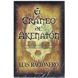 El Cráneo De Akenatón Luis Racionero