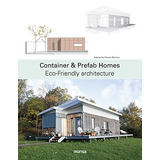 Container & Prefab Homes: Eco-friendly Architecture Patrici