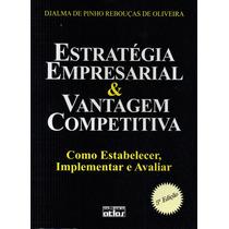 Livro Estratégia Empresarial & Vantagem Competitiva