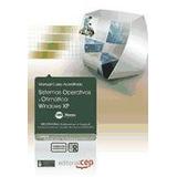 Sistemas Operativos Y Ofimática: Windows Xp. Colección Forma
