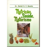 Livro Nutrição,saúde,naturismo=dr Daniel S.f.boarim=capa Dur