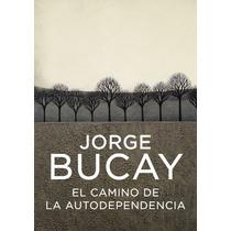 El Camino De La Autodependencia; Jorge Bucay Envío Gratis